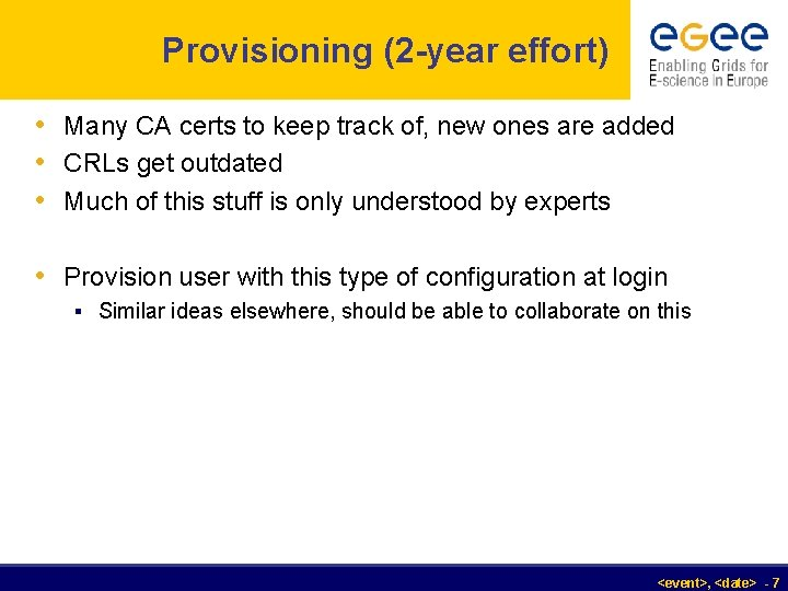 Provisioning (2 -year effort) • Many CA certs to keep track of, new ones