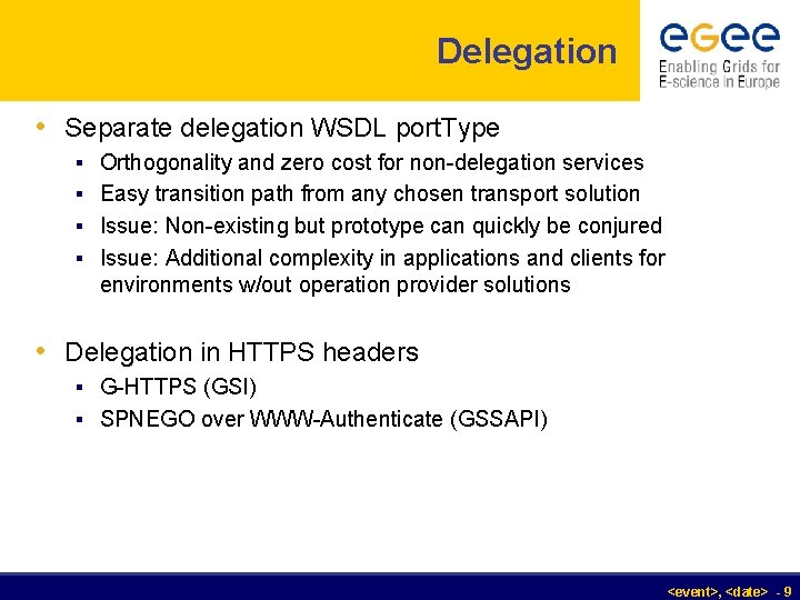 Delegation • Separate delegation WSDL port. Type § Orthogonality and zero cost for non-delegation