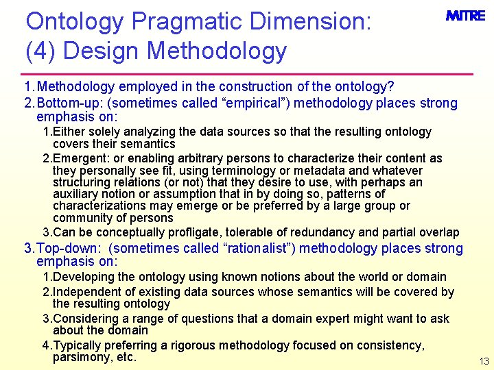 Ontology Pragmatic Dimension: (4) Design Methodology 1. Methodology employed in the construction of the