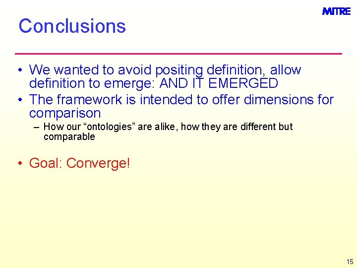 Conclusions • We wanted to avoid positing definition, allow definition to emerge: AND IT