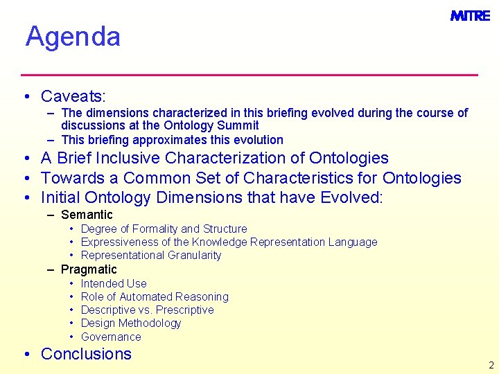 Agenda • Caveats: – The dimensions characterized in this briefing evolved during the course