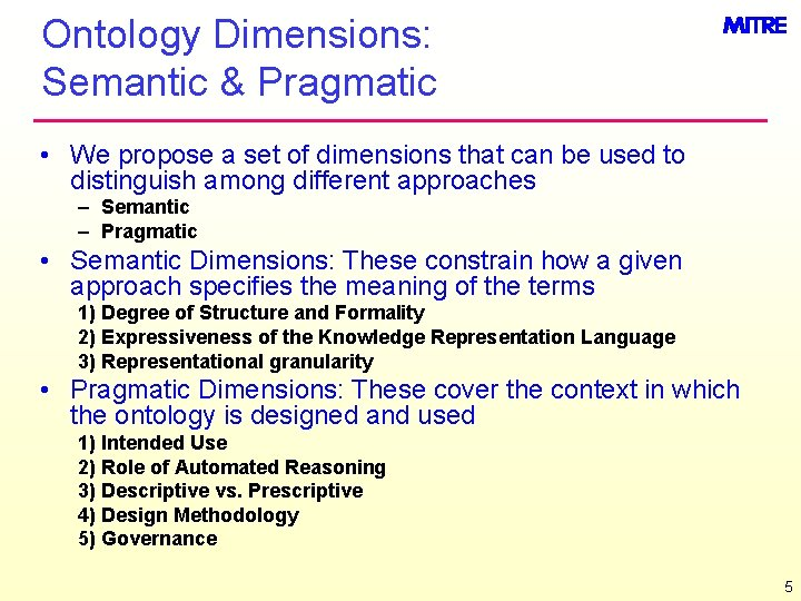 Ontology Dimensions: Semantic & Pragmatic • We propose a set of dimensions that can
