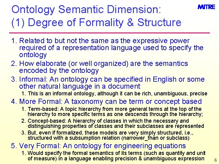 Ontology Semantic Dimension: (1) Degree of Formality & Structure 1. Related to but not