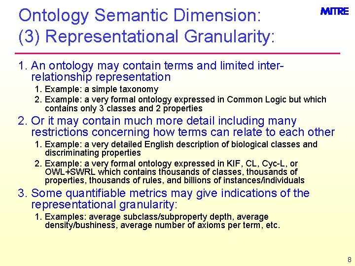 Ontology Semantic Dimension: (3) Representational Granularity: 1. An ontology may contain terms and limited
