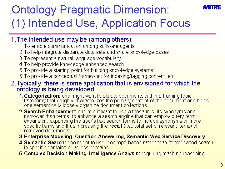 Ontology Pragmatic Dimension: (1) Intended Use, Application Focus 1. The intended use may be