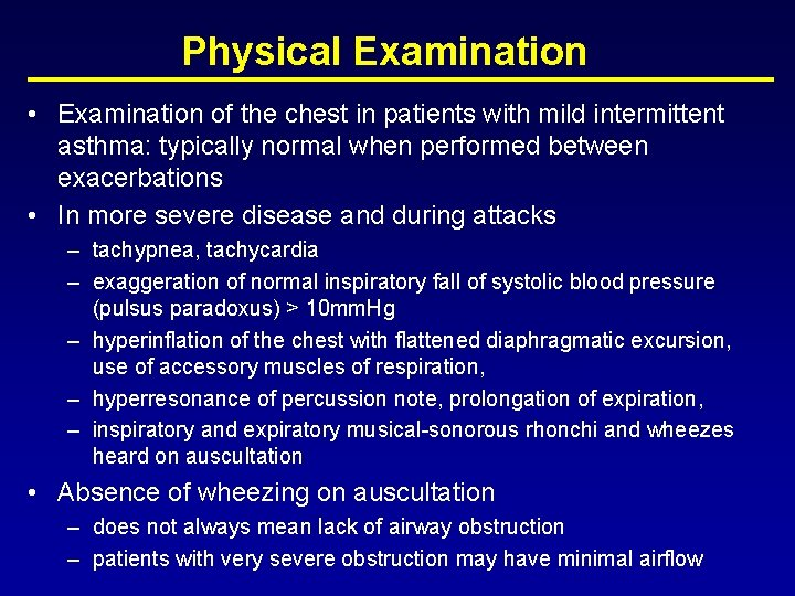 Physical Examination • Examination of the chest in patients with mild intermittent asthma: typically