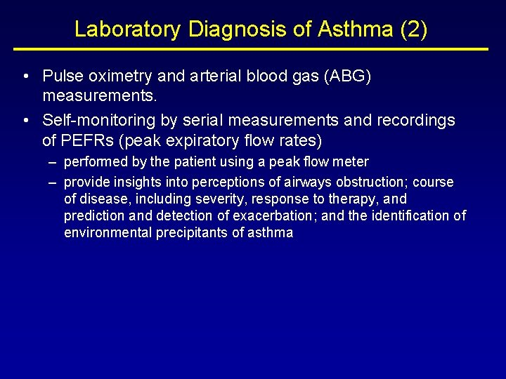 Laboratory Diagnosis of Asthma (2) • Pulse oximetry and arterial blood gas (ABG) measurements.
