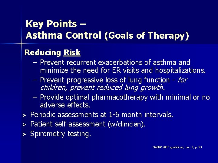 Key Points – Asthma Control (Goals of Therapy) Reducing Risk – Prevent recurrent exacerbations