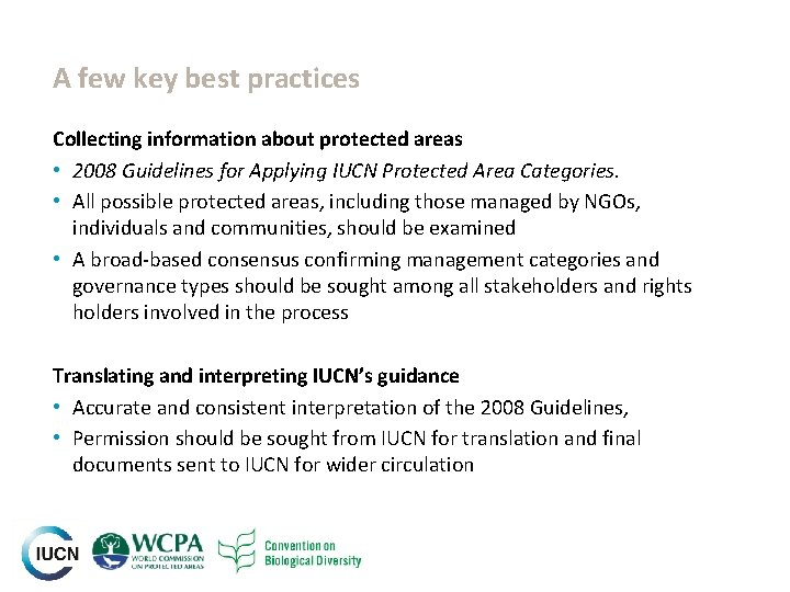 A few key best practices Collecting information about protected areas • 2008 Guidelines for