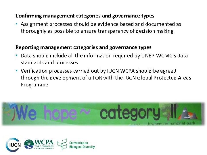 Confirming management categories and governance types • Assignment processes should be evidence based and