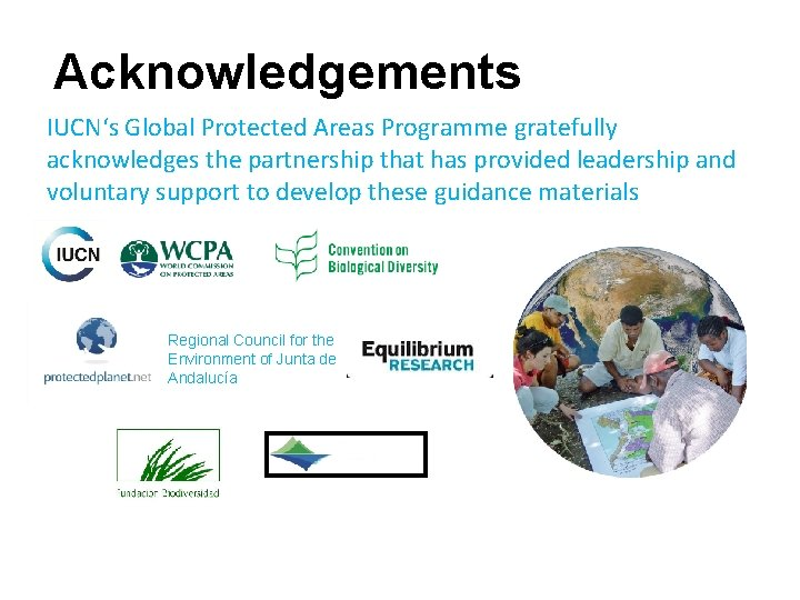 Acknowledgements IUCN's Global Protected Areas Programme gratefully acknowledges the partnership that has provided leadership