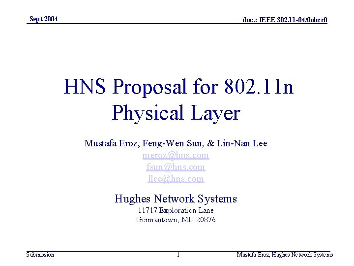 Sept 2004 doc. : IEEE 802. 11 -04/0 abcr 0 HNS Proposal for 802.