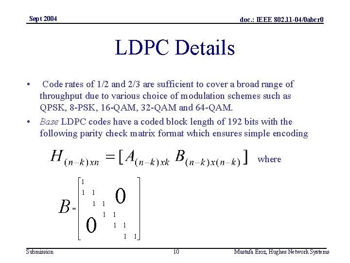 Sept 2004 doc. : IEEE 802. 11 -04/0 abcr 0 LDPC Details • Code