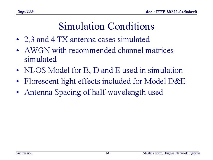 Sept 2004 doc. : IEEE 802. 11 -04/0 abcr 0 Simulation Conditions • 2,