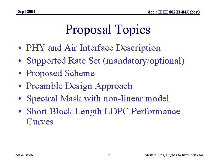 Sept 2004 doc. : IEEE 802. 11 -04/0 abcr 0 Proposal Topics • •
