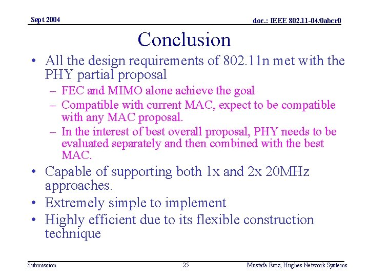Sept 2004 doc. : IEEE 802. 11 -04/0 abcr 0 Conclusion • All the