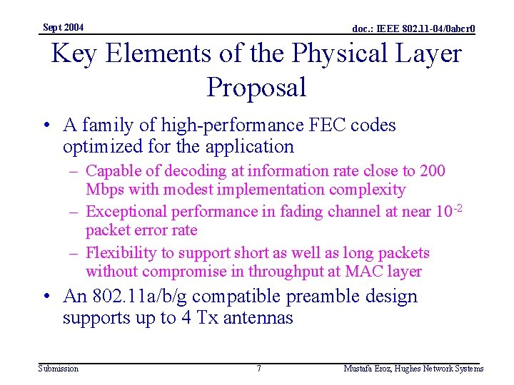 Sept 2004 doc. : IEEE 802. 11 -04/0 abcr 0 Key Elements of the