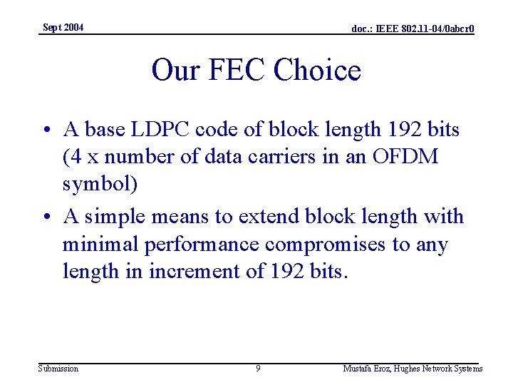 Sept 2004 doc. : IEEE 802. 11 -04/0 abcr 0 Our FEC Choice •