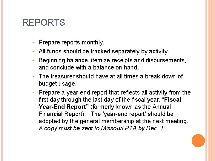 REPORTS Prepare reports monthly. • All funds should be tracked separately by activity. •