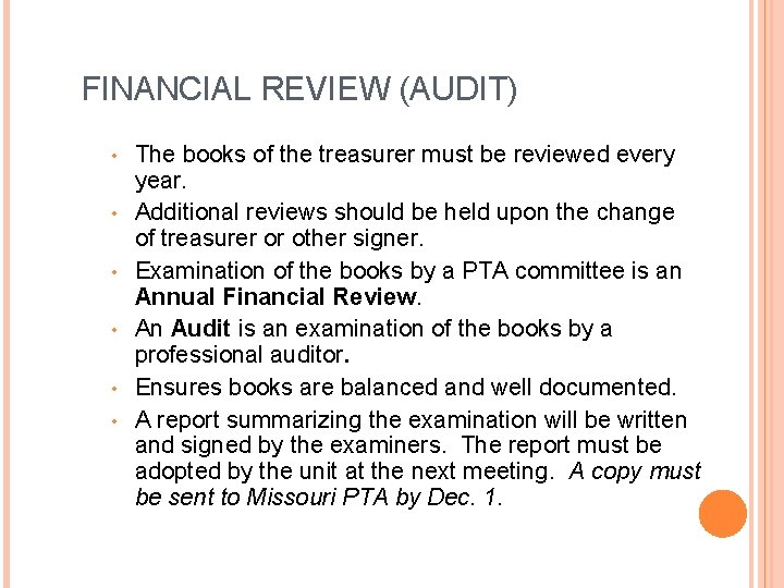 FINANCIAL REVIEW (AUDIT) • • • The books of the treasurer must be reviewed
