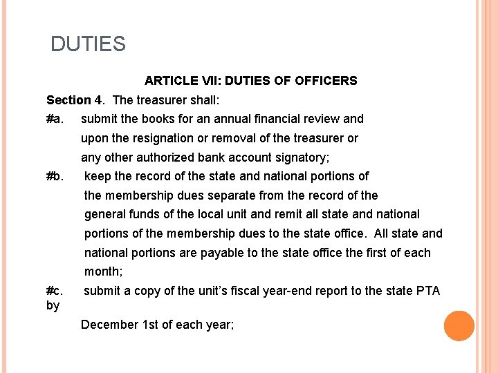 DUTIES ARTICLE VII: DUTIES OF OFFICERS Section 4. The treasurer shall: #a. submit the