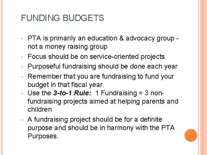 FUNDING BUDGETS • • • PTA is primarily an education & advocacy group not