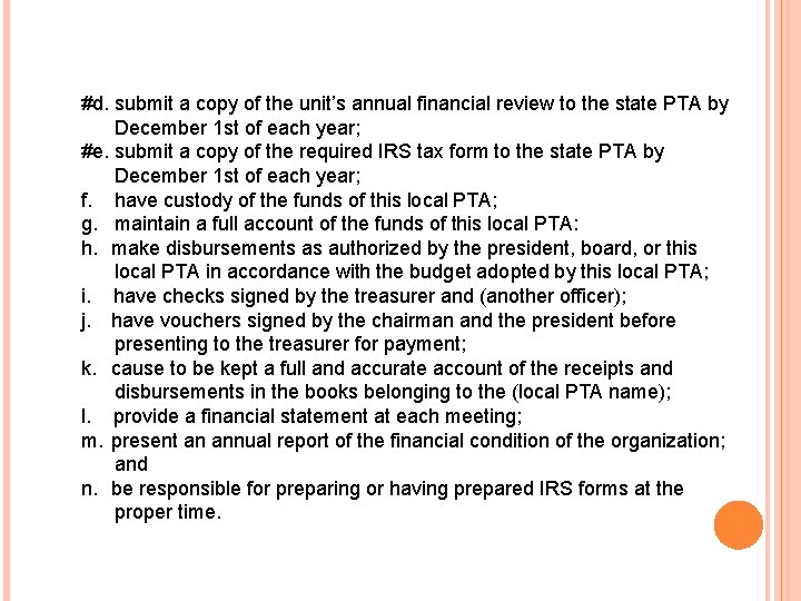 #d. submit a copy of the unit's annual financial review to the state PTA