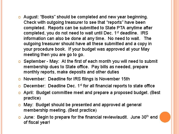 """August: """"Books"""" should be completed and new year beginning. Check with outgoing treasurer"""