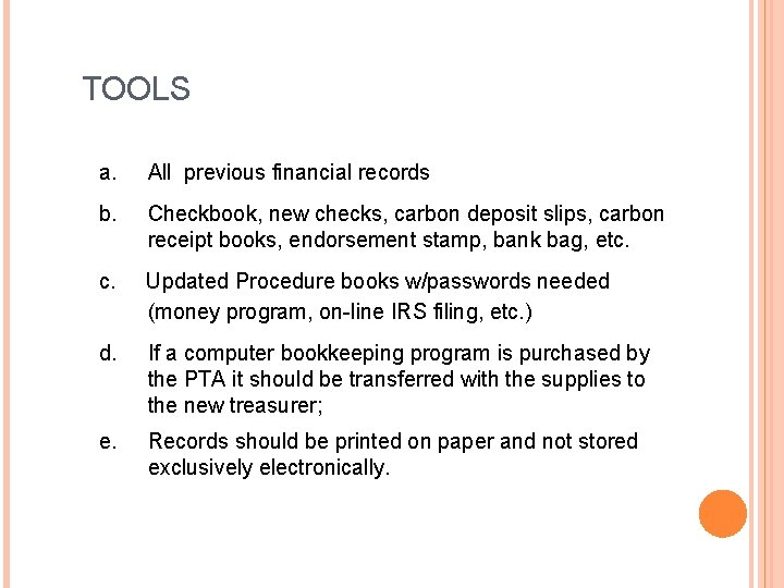 TOOLS a. All previous financial records b. Checkbook, new checks, carbon deposit slips, carbon