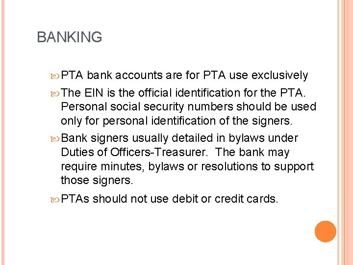 BANKING PTA bank accounts are for PTA use exclusively The EIN is the official