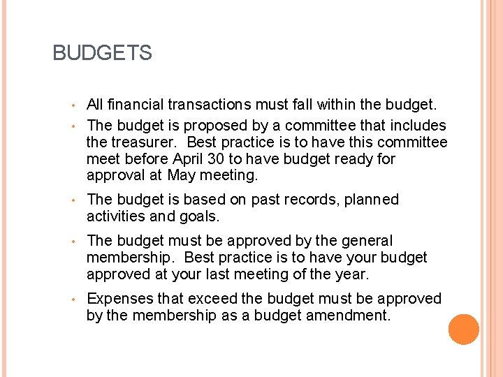 BUDGETS All financial transactions must fall within the budget. • The budget is proposed