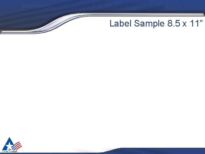 "Label Sample 8. 5 x 11"""