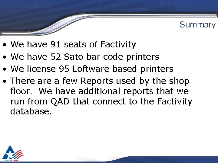 Summary • • We have 91 seats of Factivity We have 52 Sato bar