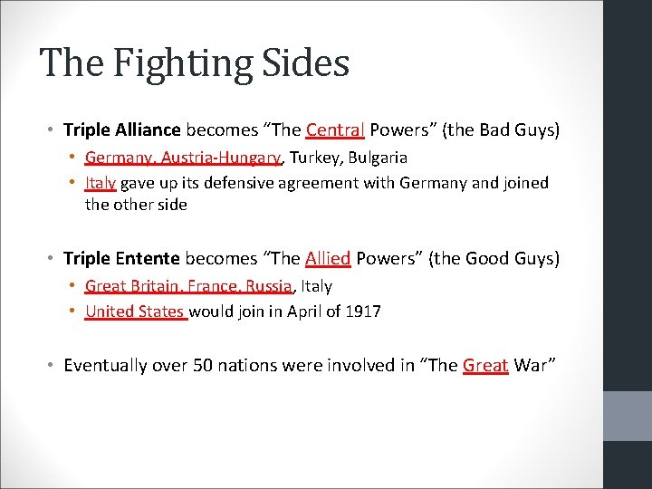 """The Fighting Sides • Triple Alliance becomes """"The Central Powers"""" (the Bad Guys) •"""