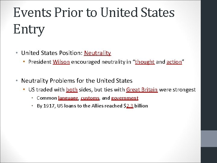 Events Prior to United States Entry • United States Position: Neutrality • President Wilson