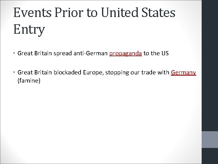 Events Prior to United States Entry • Great Britain spread anti-German propaganda to the