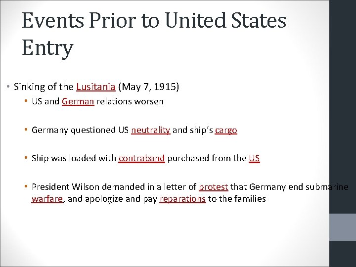 Events Prior to United States Entry • Sinking of the Lusitania (May 7, 1915)