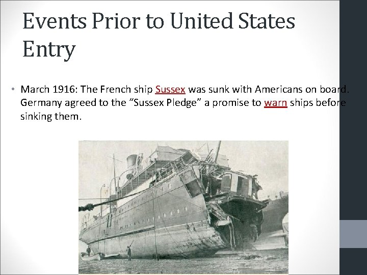 Events Prior to United States Entry • March 1916: The French ship Sussex was