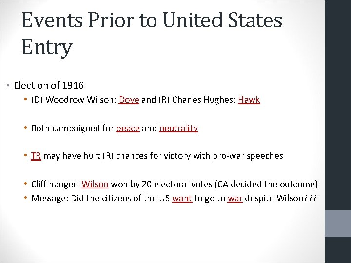 Events Prior to United States Entry • Election of 1916 • (D) Woodrow Wilson: