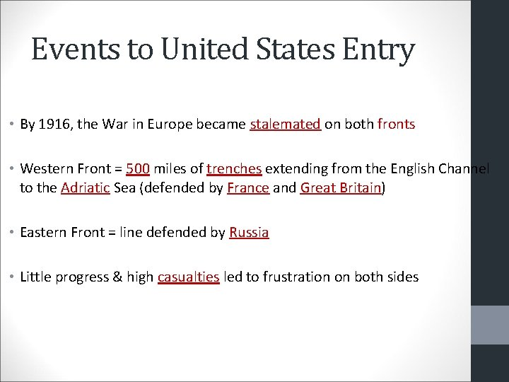 Events to United States Entry • By 1916, the War in Europe became stalemated