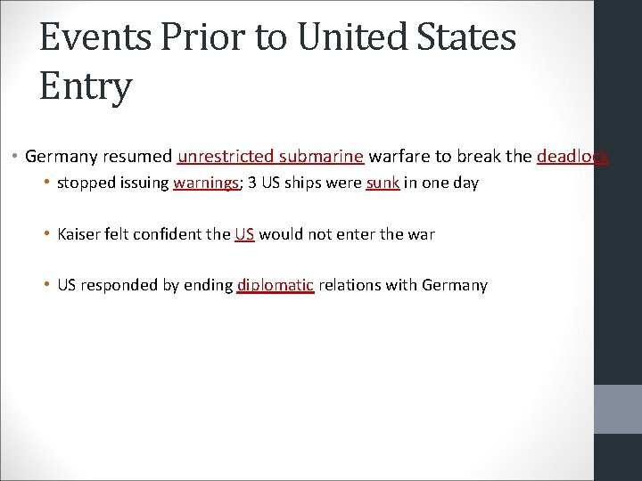 Events Prior to United States Entry • Germany resumed unrestricted submarine warfare to break