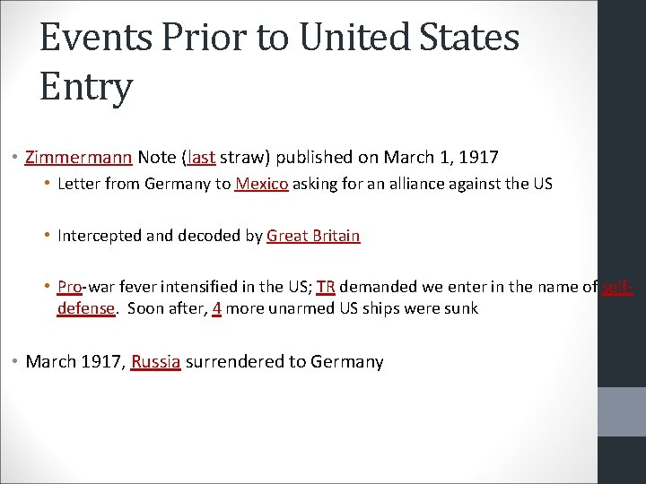 Events Prior to United States Entry • Zimmermann Note (last straw) published on March