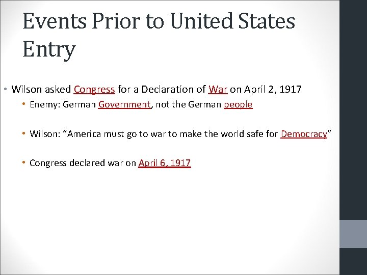 Events Prior to United States Entry • Wilson asked Congress for a Declaration of