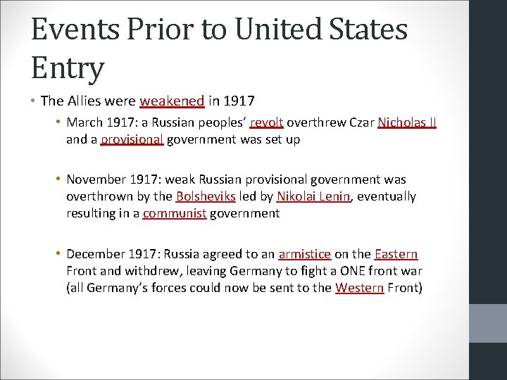 Events Prior to United States Entry • The Allies were weakened in 1917 •