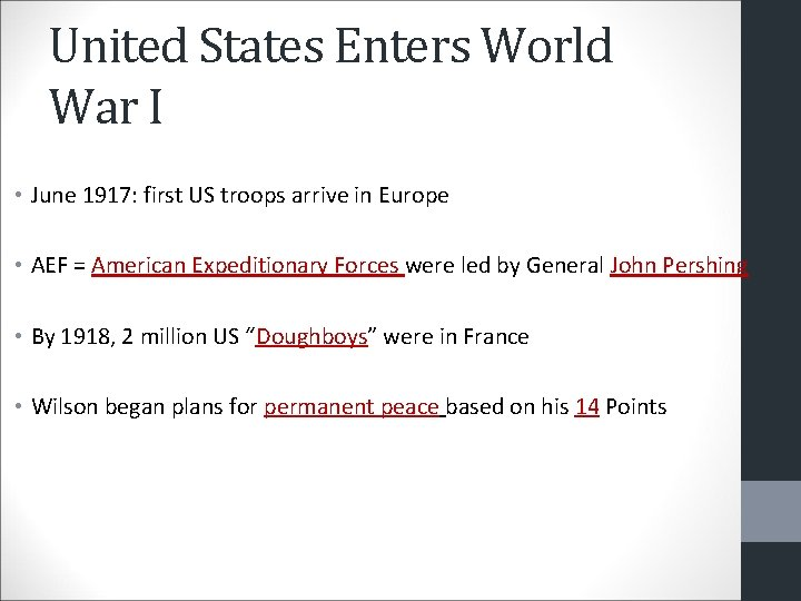 United States Enters World War I • June 1917: first US troops arrive in