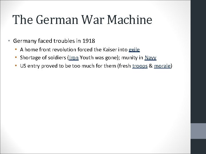 The German War Machine • Germany faced troubles in 1918 • A home front