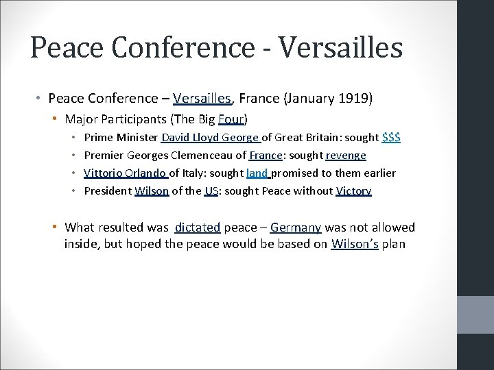 Peace Conference - Versailles • Peace Conference – Versailles, France (January 1919) • Major