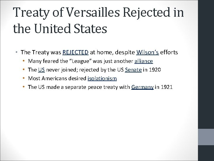 Treaty of Versailles Rejected in the United States • The Treaty was REJECTED at