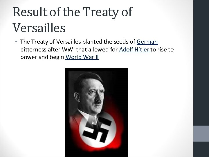 Result of the Treaty of Versailles • The Treaty of Versailles planted the seeds