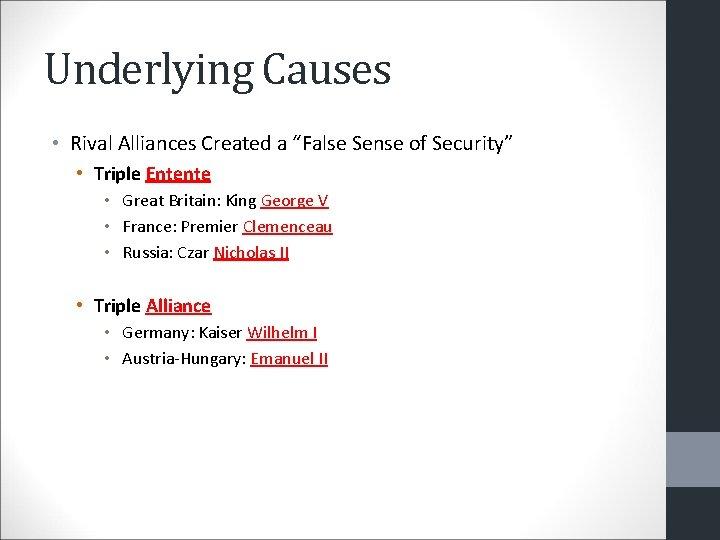 "Underlying Causes • Rival Alliances Created a ""False Sense of Security"" • Triple Entente"
